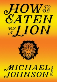 How to be Eaten by a Lion, Paperback Book