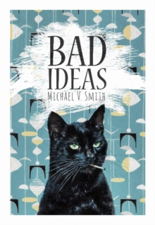 Bad Ideas, Paperback / softback Book