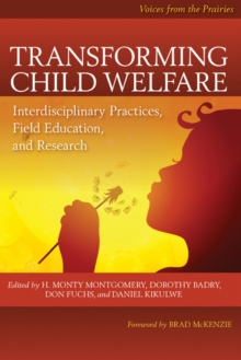 Transforming Child Welfare : Interdisciplinary Practices, Field Education, and Research, Paperback Book