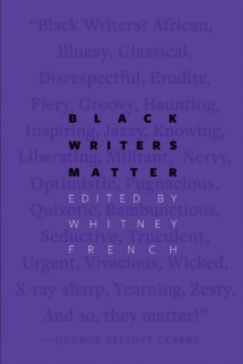 Black Writers Matter, Paperback / softback Book