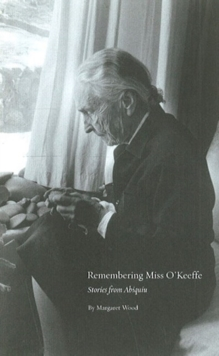 Remembering Miss O'Keeffe : Stories from Abiquiu, Hardback Book