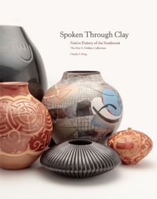 Spoken Through Clay : Native Pottery of the Southwest, Hardback Book