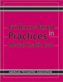 Evidence-Based Practices in Mental Health Care, Paperback / softback Book