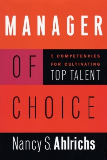 Manager of Choice : 5 Competencies for Cultivating Top Talent, Hardback Book