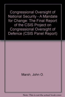 Congressional Oversight Of National Security : A Mandate For Change, Paperback / softback Book
