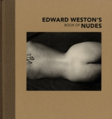 Edward Weston's Book of Nudes, Hardback Book