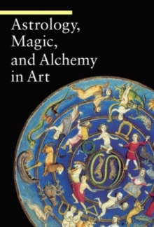 Astrology, Magic, and Alchemy in Art, Paperback Book