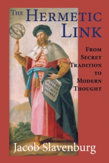 Hermetic Link : From Secret Tradition to Modern Thought, Paperback / softback Book