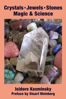 Crystals, Jewels, Stones : Magic & Science, Paperback Book