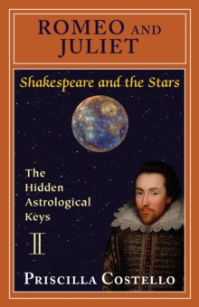 Romeo and Juliet : The Hidden Astrological Keys, Paperback / softback Book