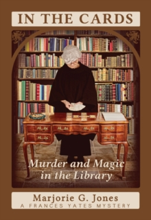 In the Cards : Murder and Magic in the Librarya Frances Yates Mystery, Paperback / softback Book