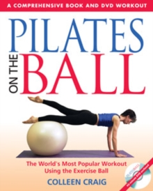 Pilates on the Ball : A Comprehensive Book and DVD Workout, Paperback Book