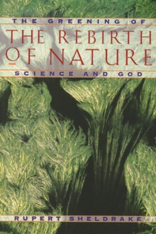 Greening of the Rebirth of Nature Science and God : The Greening of Science and God, Paperback Book