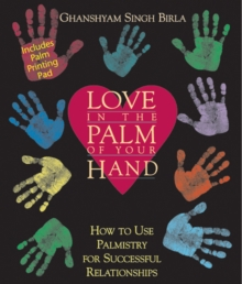 Love in the Palm of Your Hand : How to Use Palmistry for Successful Relationships, Paperback / softback Book