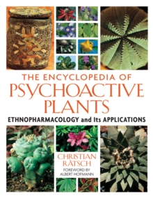 The Encyclopedia of Psychoactive Plants : Ethnopharmacology and its Applications, Hardback Book
