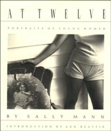 Sally Mann: At Twelve : Portraits of Young Women, Paperback Book