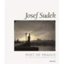 Josef Sudek: Poet of Prague : A Photographer's Life, Hardback Book
