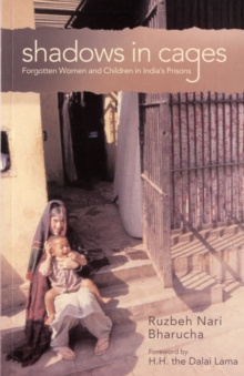 Shadows in Cages : Forgotten Women and Children in Indias Prisons, Paperback / softback Book