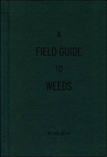 A Field Guide to Weeds, Hardback Book