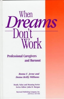 When Dreams Don't Work : Professional Caregivers and Burnout, Hardback Book