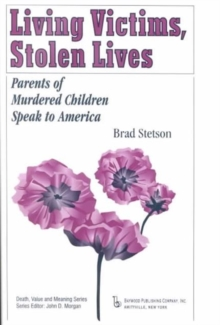 Living Victims, Stolen Lives : Parents of Murdered Children Speak to America, Paperback / softback Book
