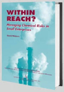Within Reach? : Managing Chemical Risks in Small Enterprises, Hardback Book