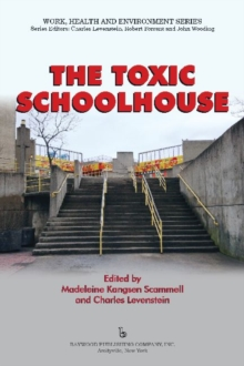 The Toxic Schoolhouse, Paperback / softback Book