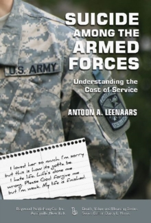 Suicide Among the Armed Forces : Understanding the Cost of Service, Paperback / softback Book