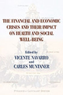 The Financial and Economic Crises and Their Impact on Health and Social Well-Being, Hardback Book