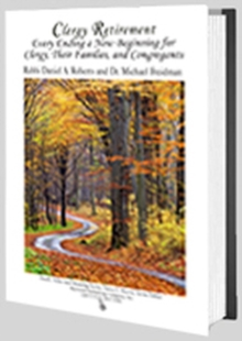 Clergy Retirement : Every Ending a New Beginning for Clergy, Their Family, and the Congregation, Paperback / softback Book