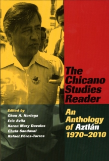 The Chicano Studies Reader : An Anthology of Aztlan, 1970-2010, Paperback Book