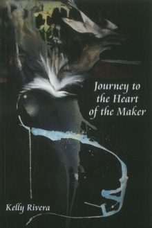 Journey to the Heart of the Maker, Paperback Book