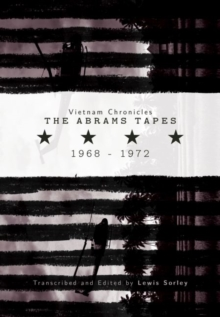 Vietnam Chronicles : The Abrams Tapes, 1968-1972, Paperback / softback Book