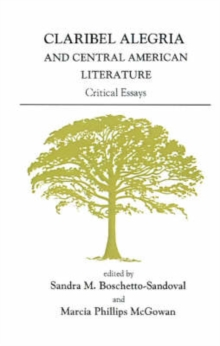Claribel Alegria and Central American Literature : Critical Essays, Paperback / softback Book