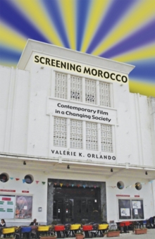 Screening Morocco : Contemporary Film in a Changing Society, Paperback / softback Book