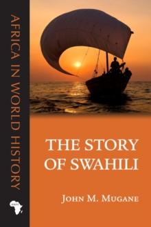 The Story of Swahili, Hardback Book