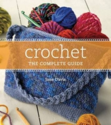 Crochet the Complete Guide, Hardback Book