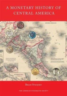 A Monetary History of Central America, Hardback Book