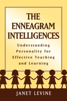 The Enneagram Intelligences : Understanding Personality for Effective Teaching and Learning, Paperback / softback Book