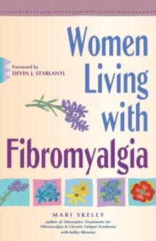 Women Living with Fibromyalgia: Refusing to Suffer in Silence, Paperback / softback Book