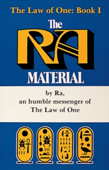 The Ra Material : An Ancient Astronaut Speaks (Book One), Paperback / softback Book
