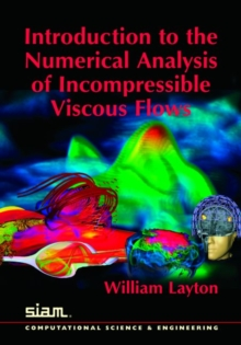 Introduction to the Numerical Analysis of Incompressible Viscous Flows, Paperback Book