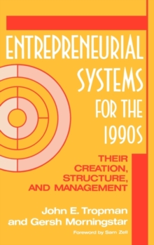 Entrepreneurial Systems for the 1990s : Their Creation, Structure, and Management, Hardback Book