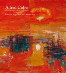 Alfred Cohen : An American Artist in Europe, Hardback Book