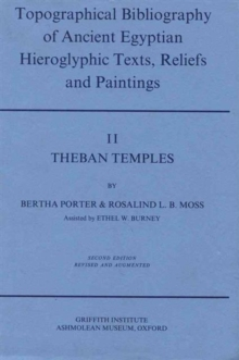 Topographical Bibliography of Ancient Egyptian Hieroglyphic Texts, Reliefs and Paintings. Volume II: Theban Temples : Second Edition, Revised and Augmented, Hardback Book
