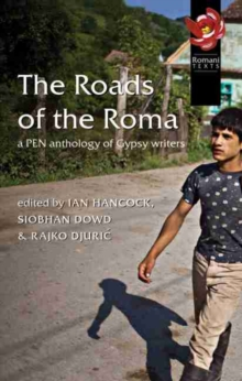 The Roads of the Roma : A Pen Anthology of Gypsy Writers, Paperback / softback Book
