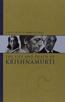The Life and Death of Krishnamurti, Paperback Book