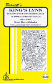 Kings Lynn : Hunstanton / Downham Market / Dersingham Snettisham / Heacham, Sheet map, folded Book
