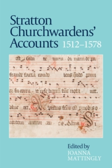 Stratton Churchwardens' Accounts, 1512-1578, Paperback Book