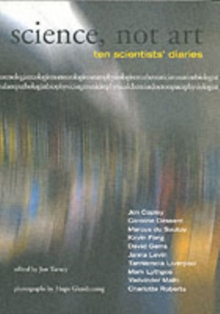 Science, Not Art : Ten Scientists' Diaries, Paperback Book